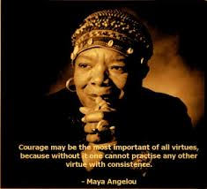 maya angelou courage